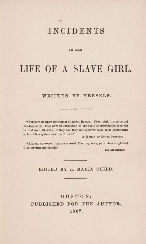 Harriet A. Jacobs, Lydia Maria Child, and Jean Fagan Yellin. Incidents in the Life of a Slave Girl: Written by Herself. Cambridge, Mass.: Harvard University Press, 1987.