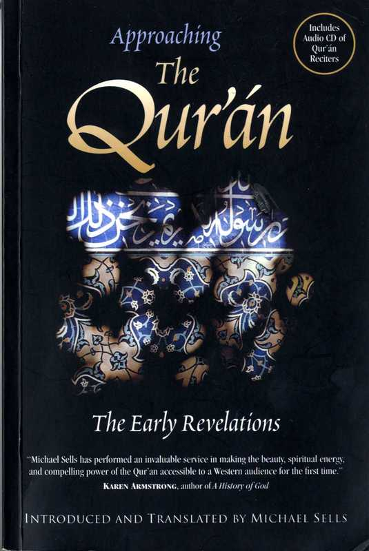 Book Cover, Sells, Michael. 2007. <em>Approaching the Qur'an: The Early Revelations.</em> White Cloud Press.