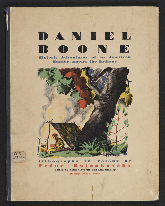 Cover of Daniel Boone: Historic Adventures of an American Hunter Among the Indians edited by Esther Averill showing a color lithograh by Fedor Rojankovsky of Boone in his campsite