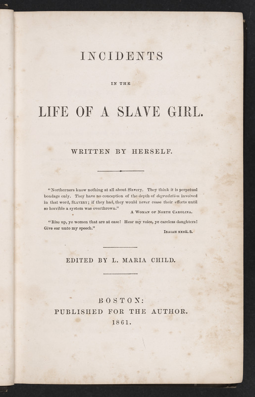 Incidents in the Life of a Slave Girl. Written by herself.