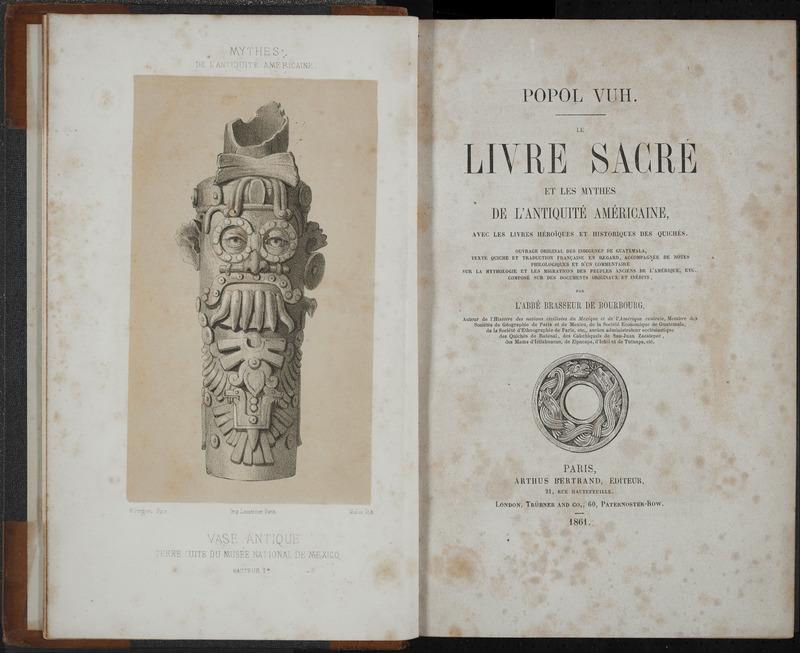 Popol vuh, le livre sacré et les mythes de l'antiquité américaine; avec les livres héroïques et historiques des Quichés