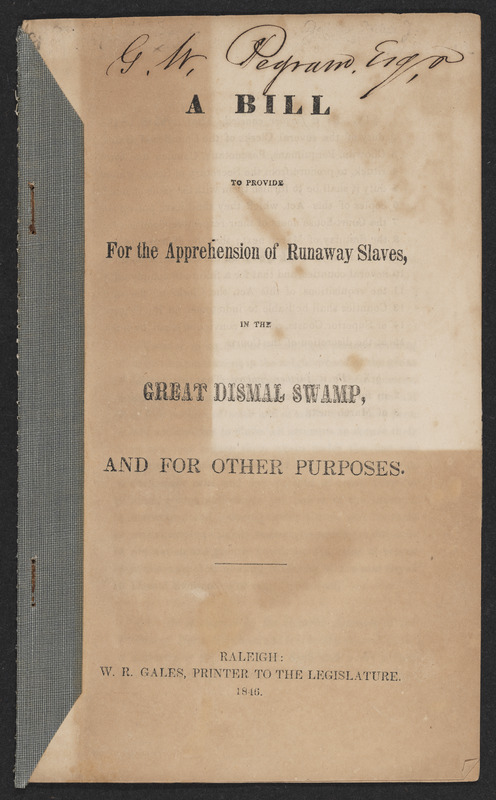 A Bill to Provide for the Apprehension of Runaway Slaves, in the Great Dismal Swamp Bill, and for Other Purposes  <br />