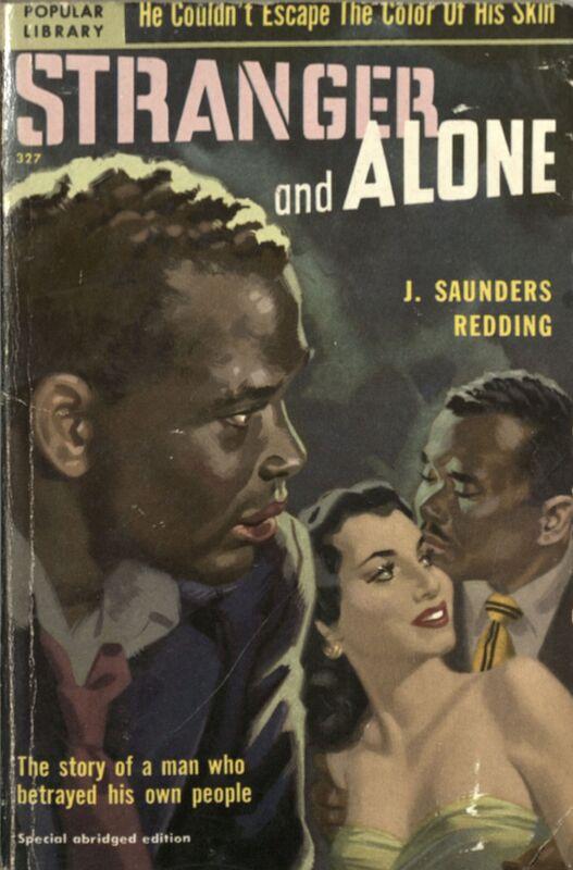 Stranger and Alone by J. Saunders Redding