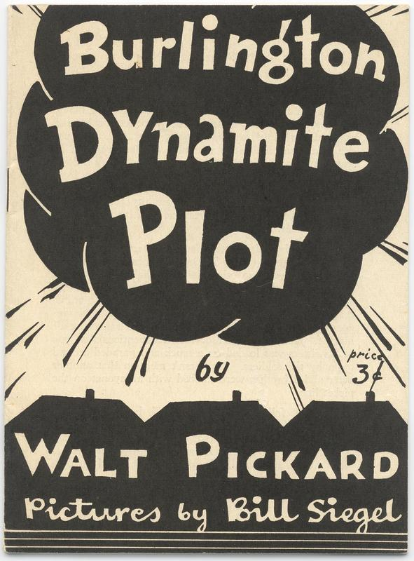 Pamphlet, Burlington Dynamite Plot, written by Walt Pickard and illustrated by Bill Siegel, published by International Labor Defense, New York, N.Y., 1935
