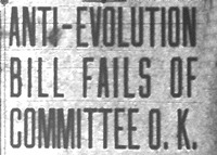 """Anti-Evolution Bill Fails of Committee O.K."""