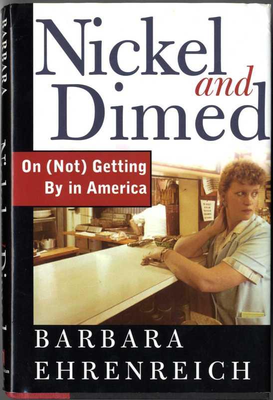 Book Cover, Ehrenreich, Barbara. 2011<em>. </em><em>Nickel and Dimed: On (Not) Getting By in America</em>. Picador.