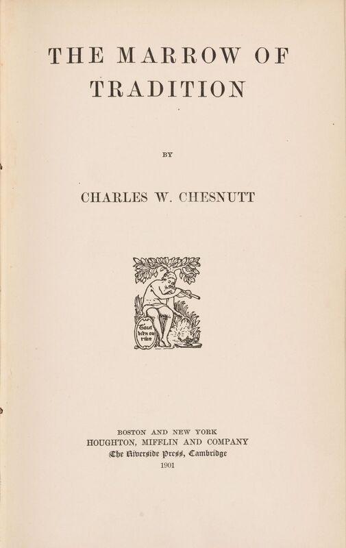 Charles W. Chesnutt. The Marrow of Tradition. Boston: Houghton, Mifflin, 1901.