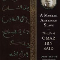 Ala Alryyes, translator and editor. A Muslim American Slave: The Life of Omar Ibn Said. Madison: The University of Wisconsin Press, 2011.