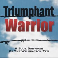 Wayne Moore. Triumphant Warrior : A Soul Survivor of the Wilmington Ten : A Memoir. Ann Arbor, Michigan: Warrior Press, 2014.