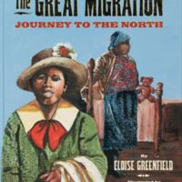 Eloise Greenfield and Jan Spivey Gilchrist, illustrator. The Great Migration : Journey to the North. New York: Amistad, 2011.