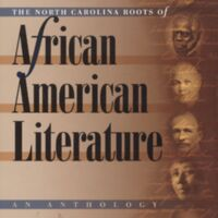 William L. Andrews, editor. The North Carolina Roots of African American Literature. Chapel Hill: The University of North Carolina Press, 2006.
