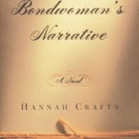 Hannah Crafts and Henry Louis Gates, editor. The Bondwoman's Narrative. New York: Warner Books, 2002.