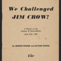 We Challenged JIM CROW! A Report on the Journey of Reconciliation, April 19–23, 1947