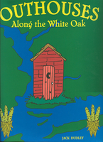 Outhouses Along the White Oak